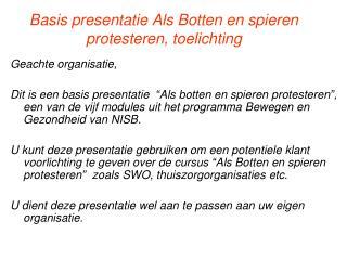 Basis presentatie Als Botten en spieren protesteren, toelichting