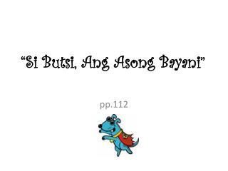 """""""Si Butsi, Ang Asong Bayani"""""""