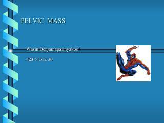PELVIC  MASS