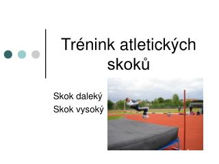 Tr�nink atletick�ch skok?
