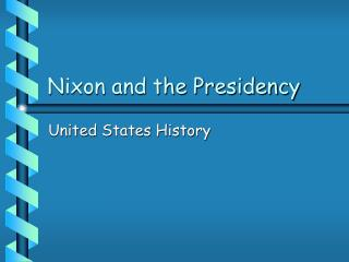 Nixon and the Presidency