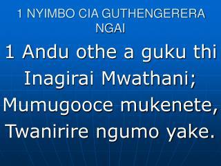 1 NYIMBO CIA GUTHENGERERA NGAI