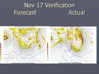 Nov 17 Verification Forecast                 Actual