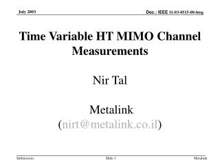 Time Variable HT MIMO Channel Measurements Nir Tal  Metalink ( nirt@metalink.co.il )