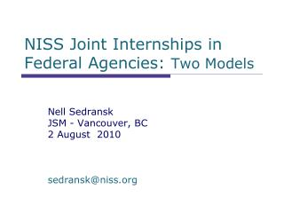 NISS Joint Internships in Federal Agencies:  Two Models