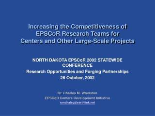 NORTH DAKOTA EPSCoR 2002 STATEWIDE CONFERENCE Research Opportunities and Forging Partnerships