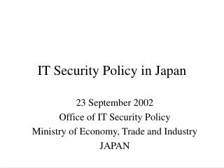 IT Security Policy in Japan