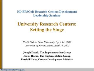 North Dakota State University, April 14, 2005 University of North Dakota, April 15, 2005