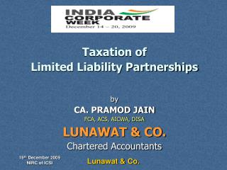 Taxation of Limited Liability Partnerships by CA. PRAMOD JAIN FCA, ACS, AICWA, DISA LUNAWAT & CO.