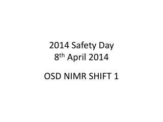 2014 Safety Day 8 th  April 2014