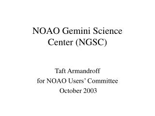 NOAO Gemini Science Center (NGSC)