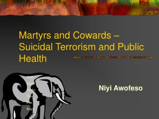 Martyrs and Cowards – Suicidal Terrorism and Public Health