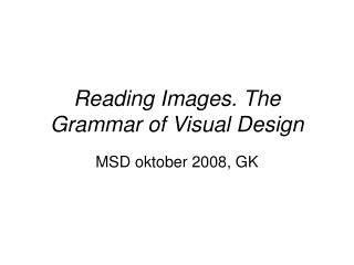Reading Images. The Grammar of Visual Design