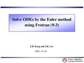 Solve ODEs by the Euler method using Frotran (9-3)