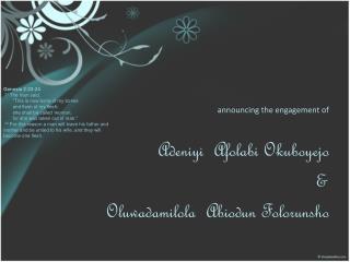 announcing the engagement of  Adeniyi Afolabi Okuboyejo & Oluwadamilola Abiodun Folorunsho