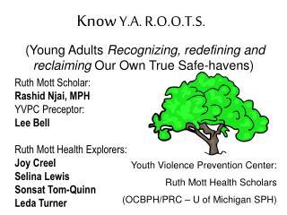 Know  Y.A. R.O.O.T.S.