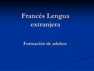 Franc�s Lengua extranjera