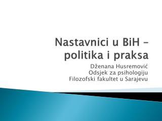 Nastavnici u BiH – politika i praksa