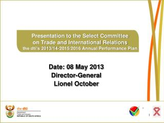 Date: 08 May 2013 Director-General Lionel October
