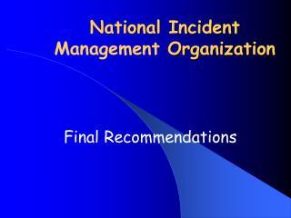 National Incident  Management  Organization