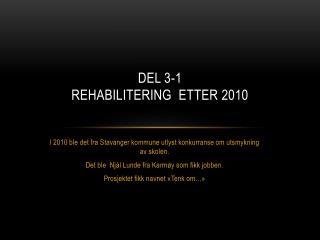 DEL  3-1 Rehabilitering   etter  2010