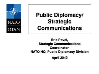 TOPICS: Public Diplomacy: who, what, how? Why Strategic Communications (StratCom)?