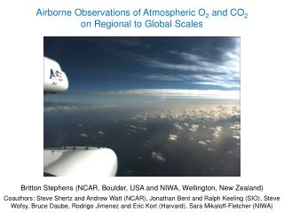 Airborne Observations of Atmospheric O 2  and CO 2 on Regional to Global Scales