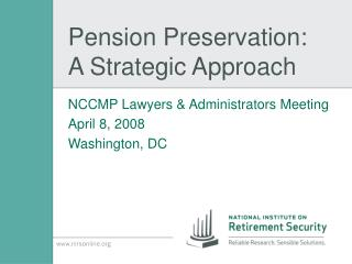 Pension Preservation:  A Strategic Approach