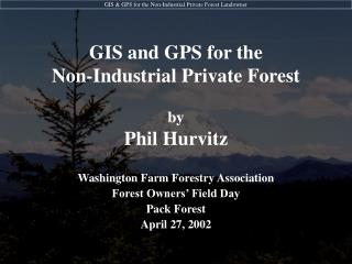 GIS and GPS for the Non-Industrial Private Forest