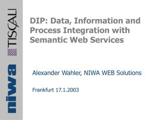 DIP: Data, Information and Process Integration with Semantic Web Services