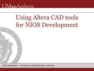 Using Altera CAD tools for NIOS Development