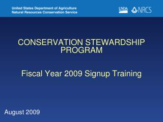 CONSERVATION STEWARDSHIP PROGRAM Fiscal Year 2009 Signup Training