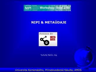 NIPI  &  METAÚDAJE