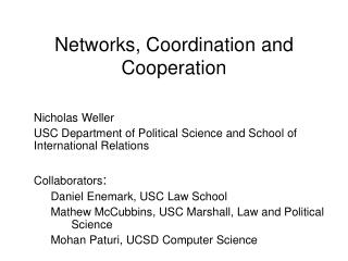Networks, Coordination and Cooperation