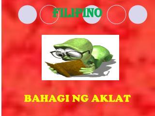 Filipino BAHAGI NG AKLAT