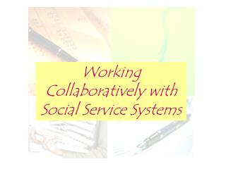 Working Collaboratively with Social Service Systems