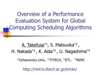 Overview of a Performance Evaluation System for Global Computing Scheduling Algorithms