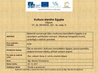 Kultura starého Egypta Dějepis VY_32_INOVACE_301, 16.  sada,  D