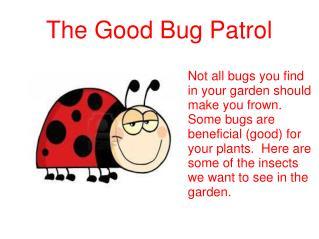 The Good Bug Patrol