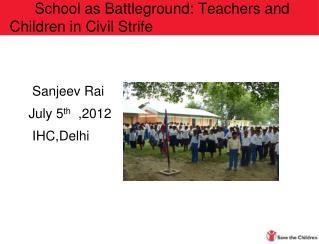 School as Battleground: Teachers and Children in Civil Strife
