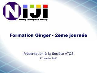 Formation Ginger - 2ème journée