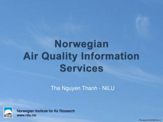 Norwegian Institute for Air Research nilu.no