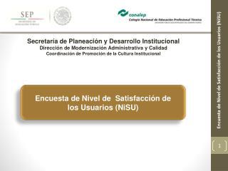 Encuesta de Nivel de  Satisfacción de  los Usuarios ( NiSU )