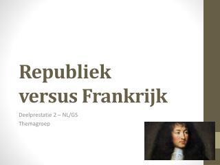Republiek versusFrankrijk