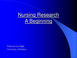 Nursing Research A Beginning