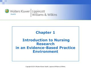 Chapter 1  Introduction to Nursing Research  in an Evidence-Based Practice Environment