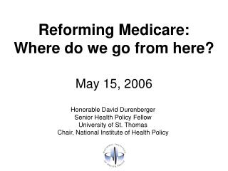 Honorable David Durenberger Senior Health Policy Fellow University of St. Thomas