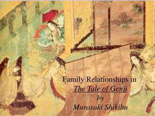 Family Relationships in  The Tale of Genji by Murasaki Shikibu
