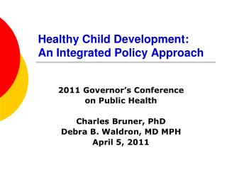 Healthy Child Development: An Integrated Policy Approach