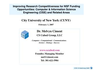 Dr. Melvyn Ciment CS Cubed Group, LLC cscubed Founder, Managing Member mel@ciment